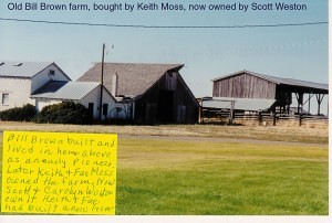 Old Bill Brown farm now owned by Scott Weston.